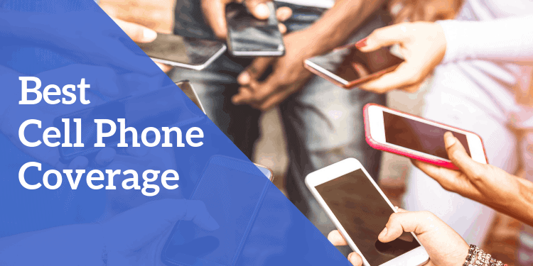 Best Cell Phone Coverage: Top 5 Most Reliable Phone Carriers You Need Right Now
